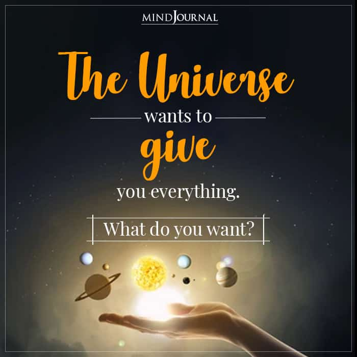 The Universe Wants To Give You Everything