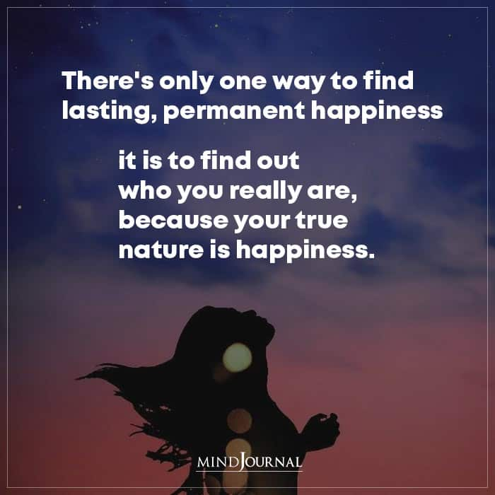 There's Only One Way To Find Lasting Permanent Happiness