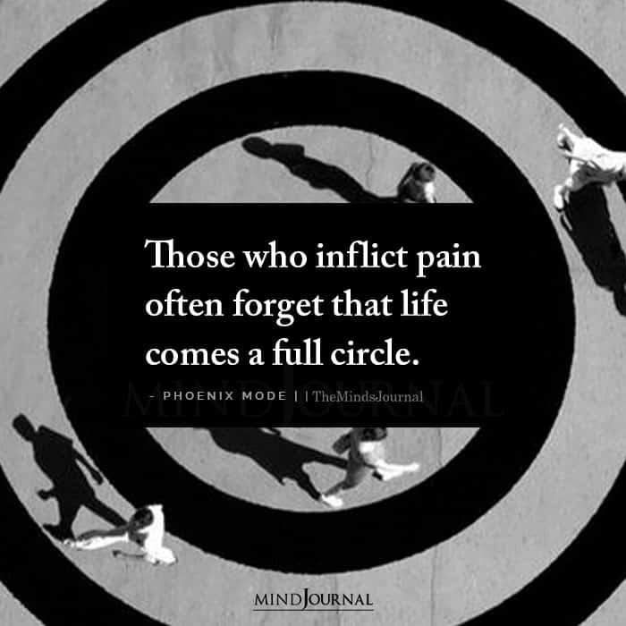 Those Who Inflict Pain Often Forget