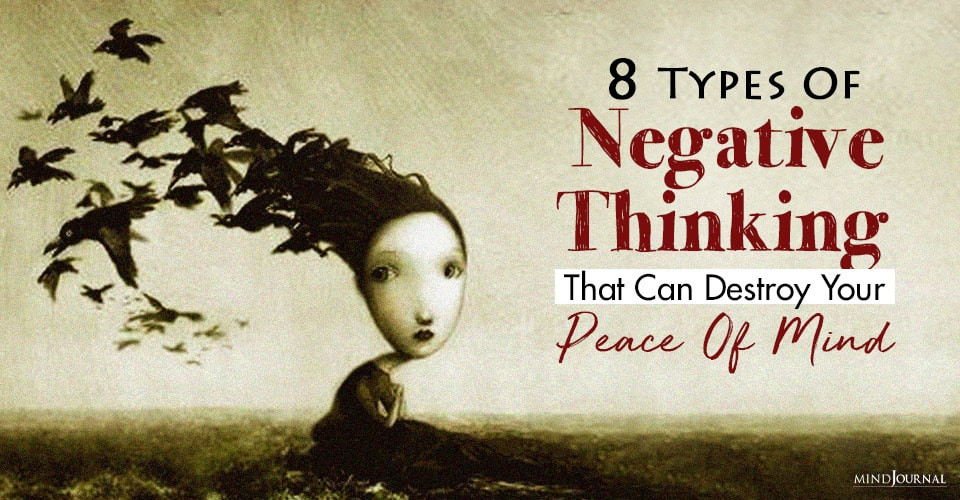 Types Of Negative Thinking That Can Destroy Your Peace Of Mind