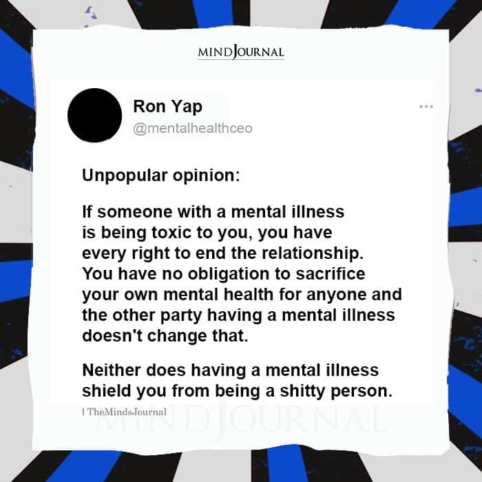 Unpopular Opinion If Someone With a Mental Illness Is Being Toxic to You