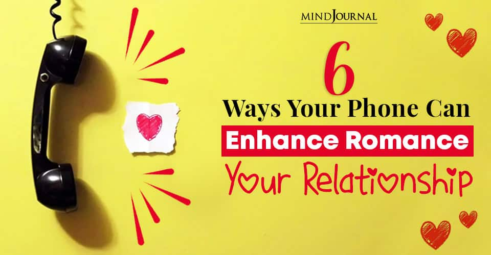 Ways Your Phone Can Enhance Romance In Your Relationship