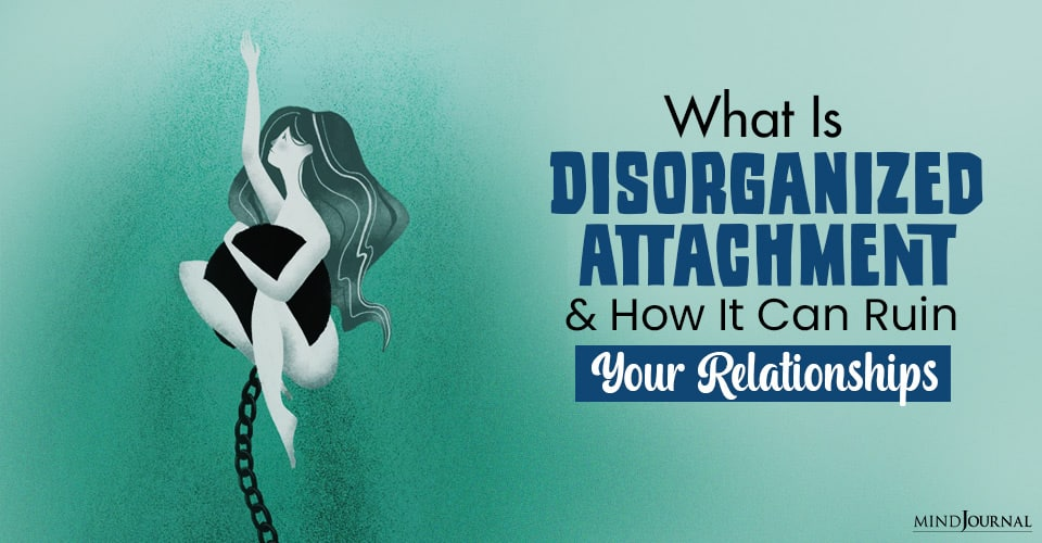 What Is Disorganized Attachment
