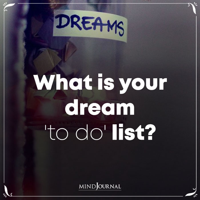 What Is Your Dream To Do List