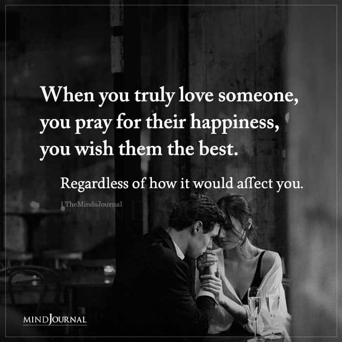 When You Truly Love Someone You Pray For Their Happiness