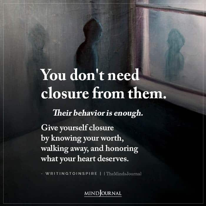You Dont Need Closure From Them