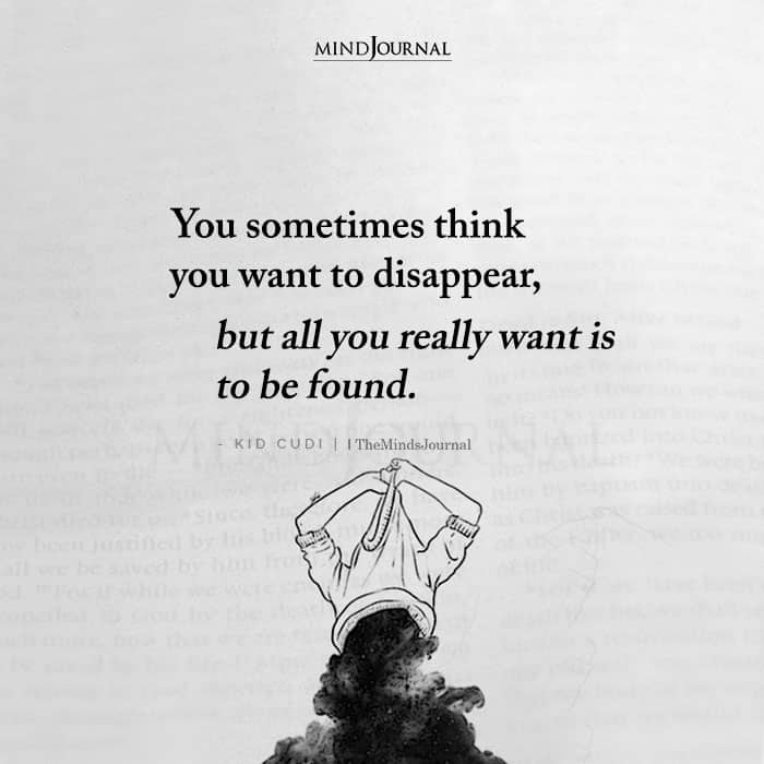 You Sometimes Think You Want to Disappear
