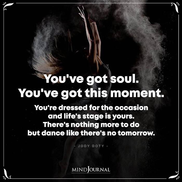 Youve Got Soul Youve Got This Moment