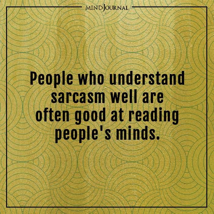 amazing psychological facts people understand sarcasm