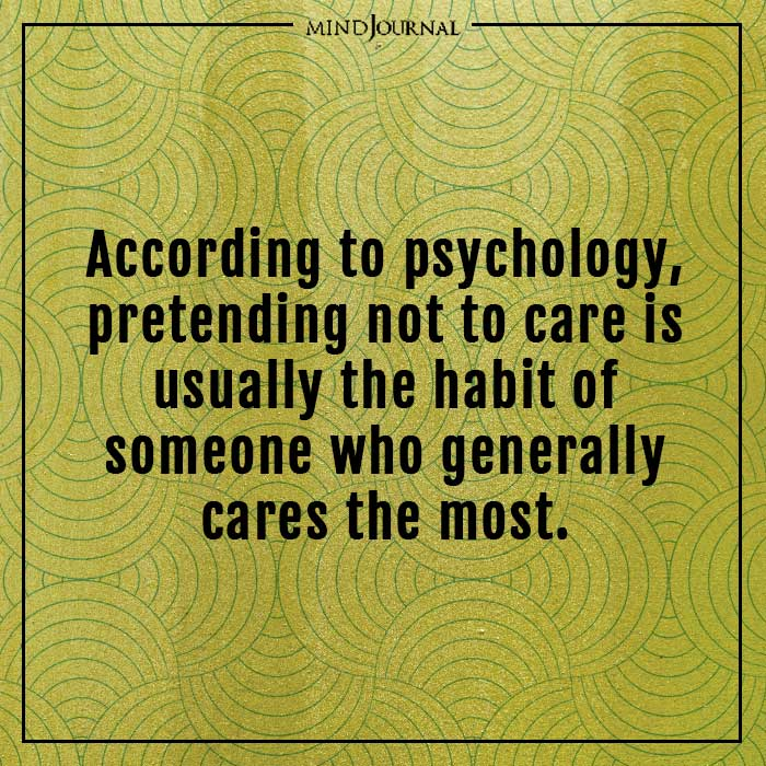 amazing psychological facts pretending not to care