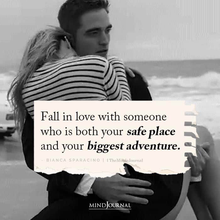fall in love with someone who is both your safe place