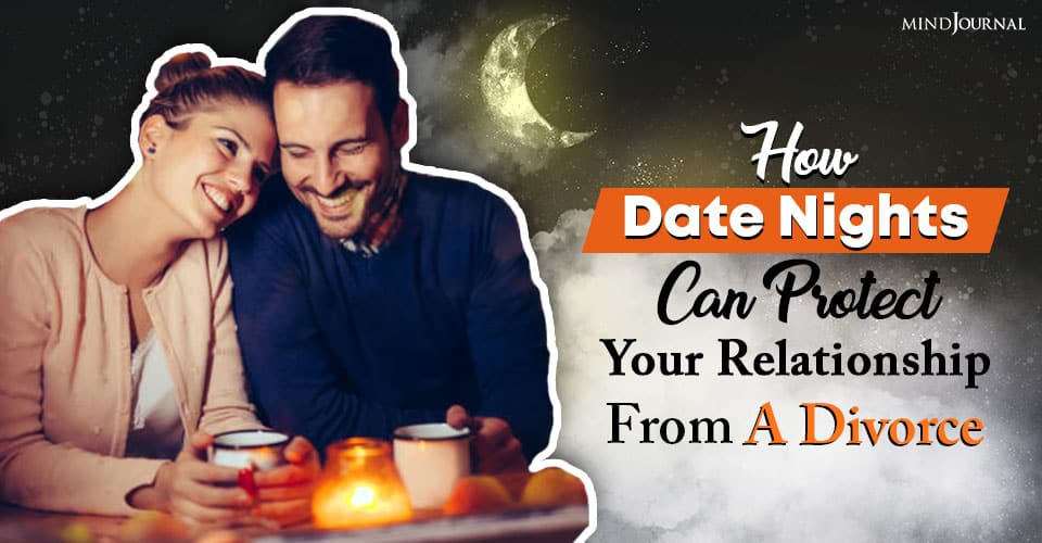 how date nights can protect your relationship from a divorce