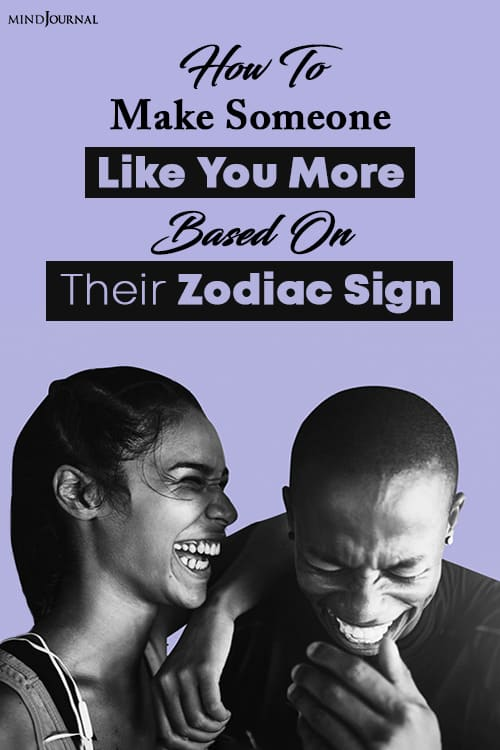 make someone like you more based on their zodiac sign pin