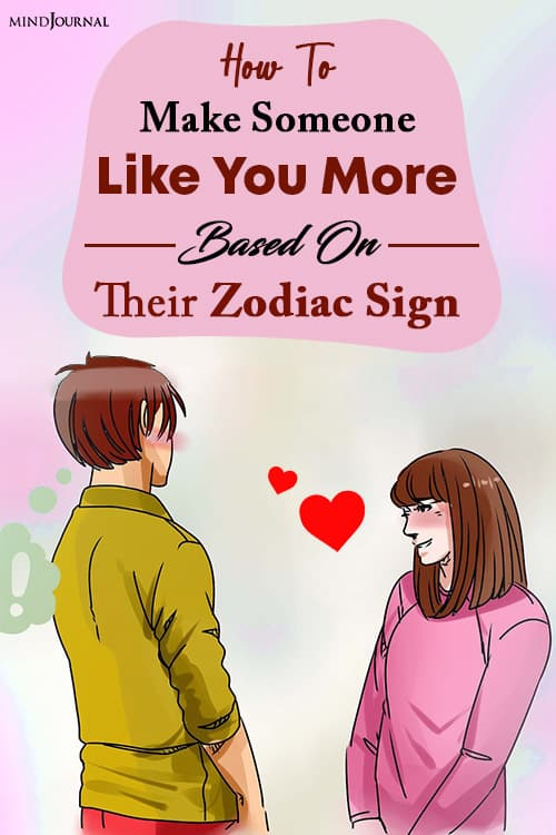 make someone like you more based on their zodiac sign pinop