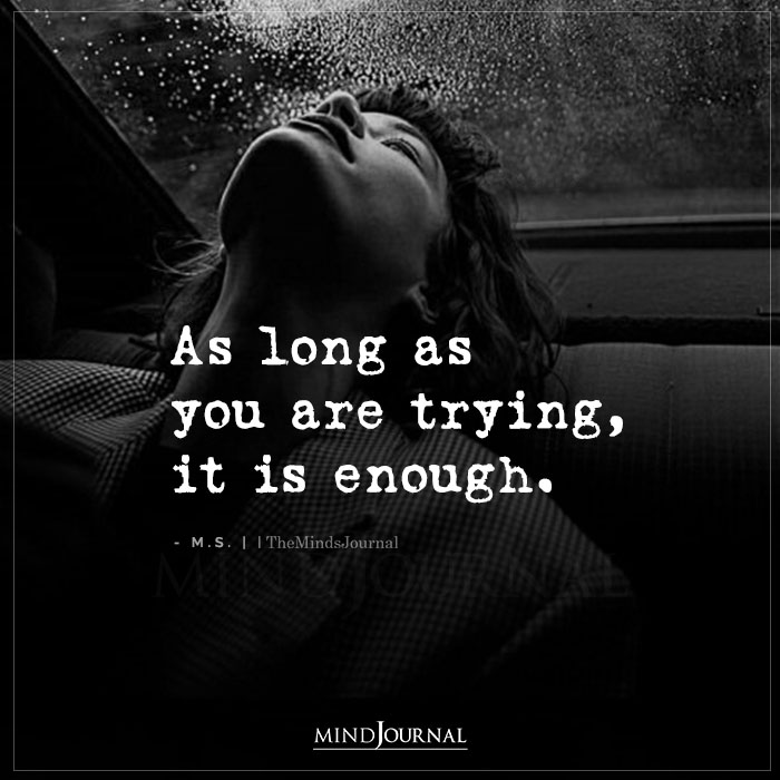 As Long as You Are Trying