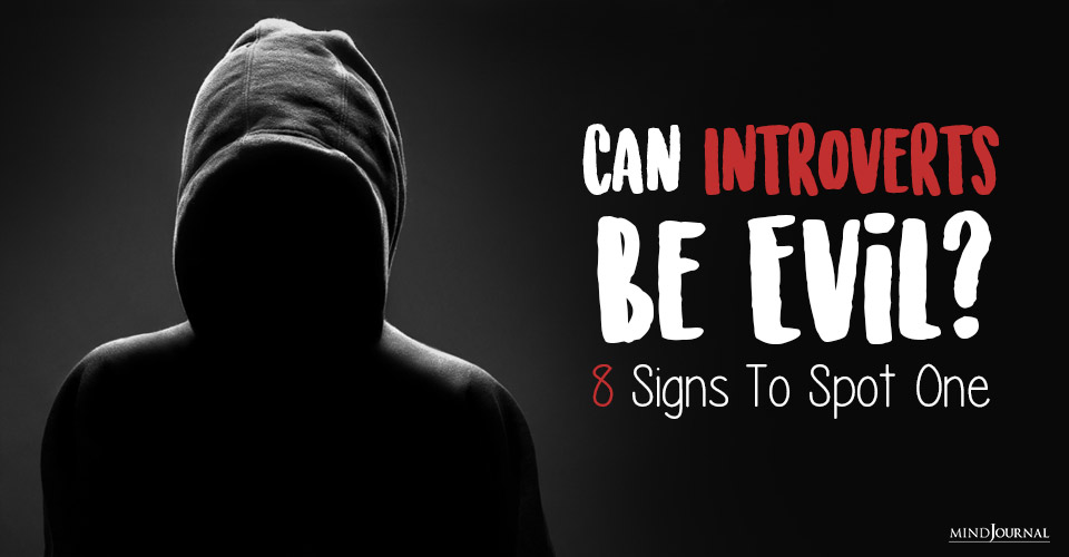 Can Introverts Be Evil