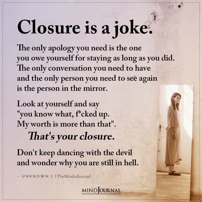 Closure Is A Joke The Only Apology You Need