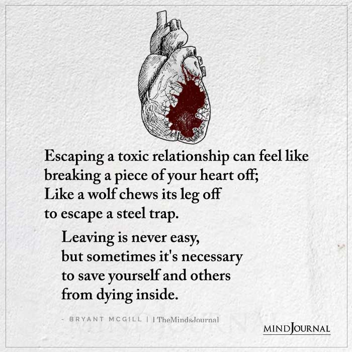 Escaping A Toxic Relationship Can Feel Like