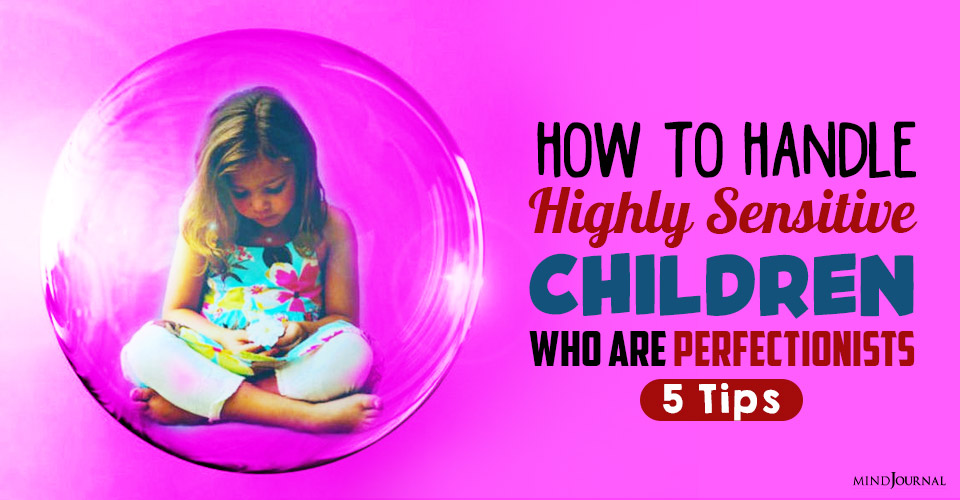 How To Handle Highly Sensitive Children