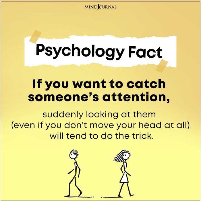 If you want to catch someone's attention,
