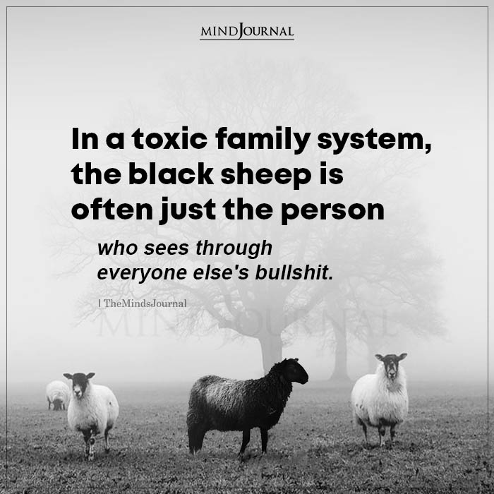 In A Toxic Family System The Black Sheep Is Often