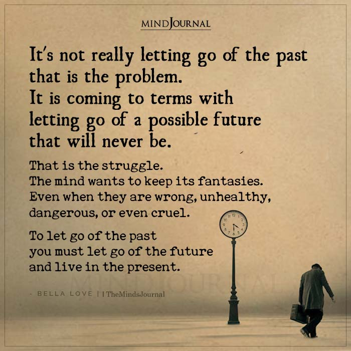Its Not Really Letting Go Of The Past