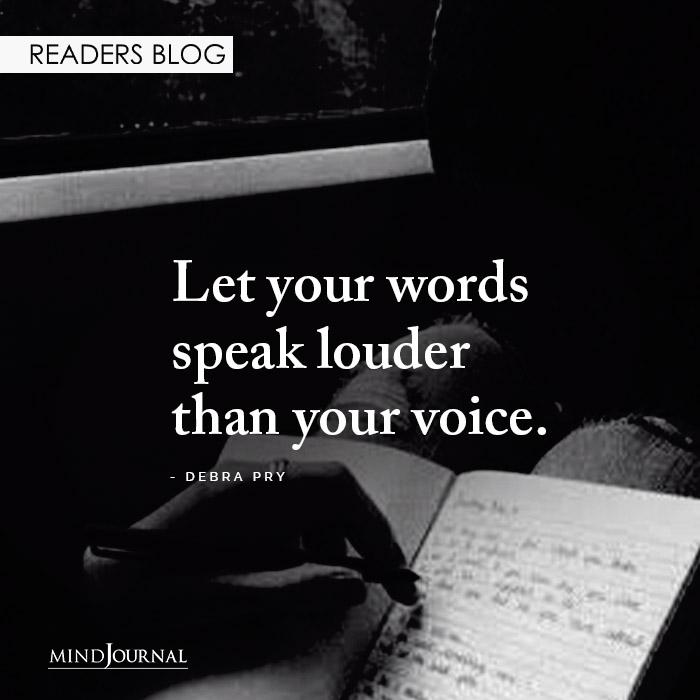 Let your words speak louder