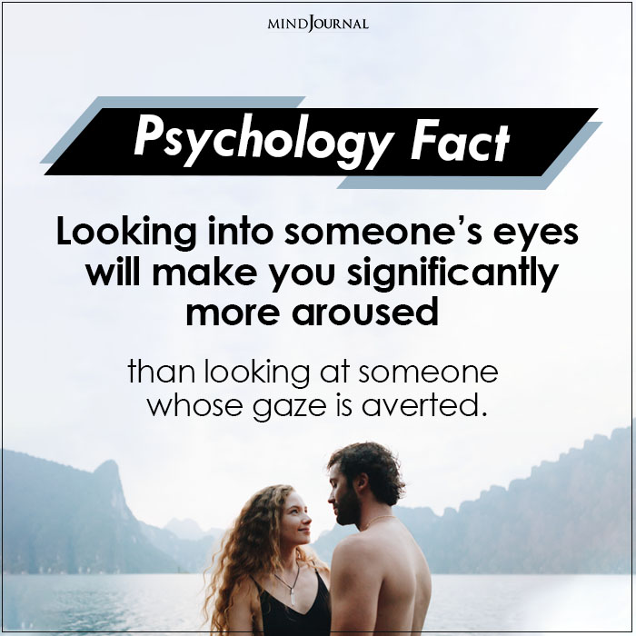 Looking into someone's eyes will make you significantly more aroused