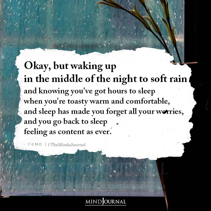 Okay But Waking Up In The Middle Of The Night To Soft Rain