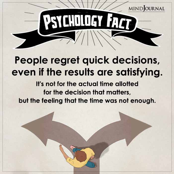 People Regret Quick Decisions Even If The Results Are Satisfying