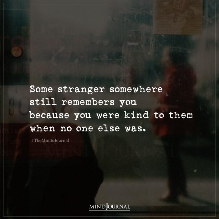 Some Stranger Somewhere Still Remembers You