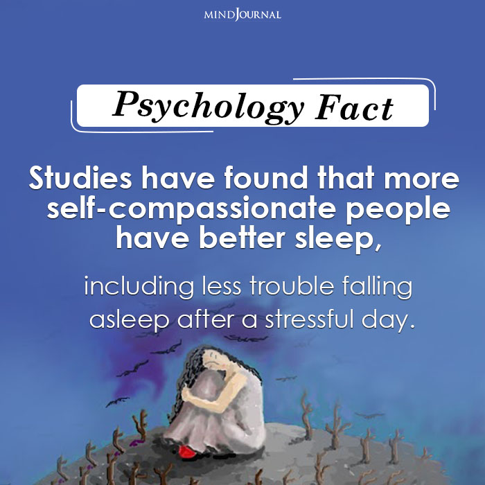 Studies Have Found That More Self-compassionate People Have Better Sleep