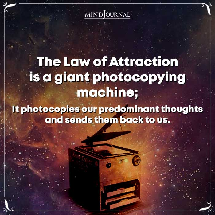 The Law Of Attraction Is A Giant Photocopying Machine
