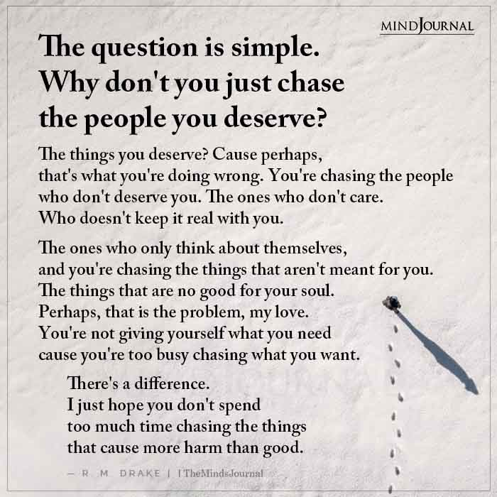 The Question Is Simple Why Dont You Just Chase The People