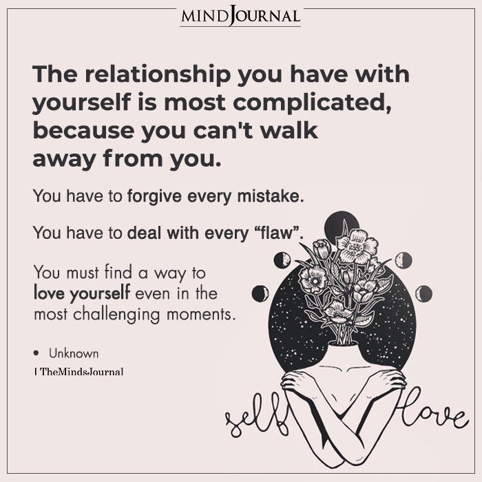 The Relationship You Have With Yourself Is Most Complicated
