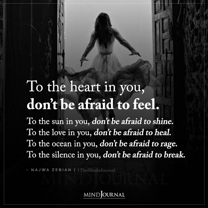 To The Heart In You Dont Be Afraid To Feel