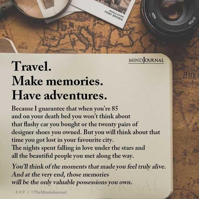 Travel Make memories Have Adventures