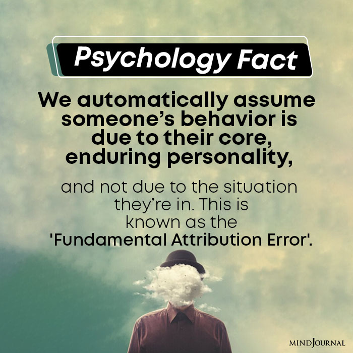 We automatically assume someone's behavior is due to their core, enduring personality,