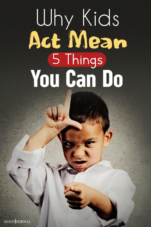 Why Kids Act Mean And 5 Things You Can Do