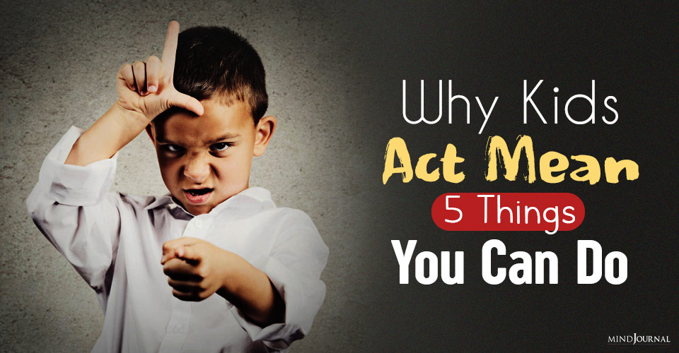 Why Kids Act Mean