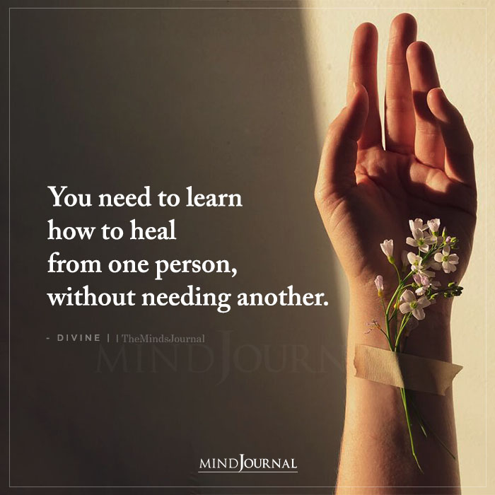 You Need To Learn How To Heal From