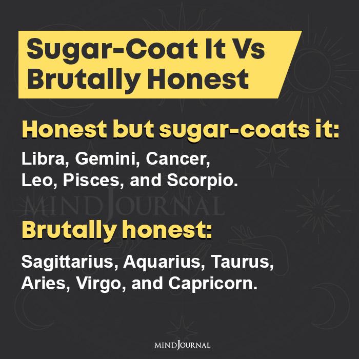 sugar coat it vs brutally honest